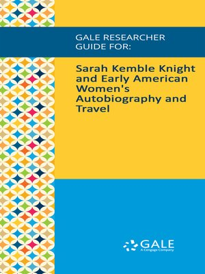 cover image of Gale Researcher Guide for: Sarah Kemble Knight and Early American Women's Autobiography and Travel